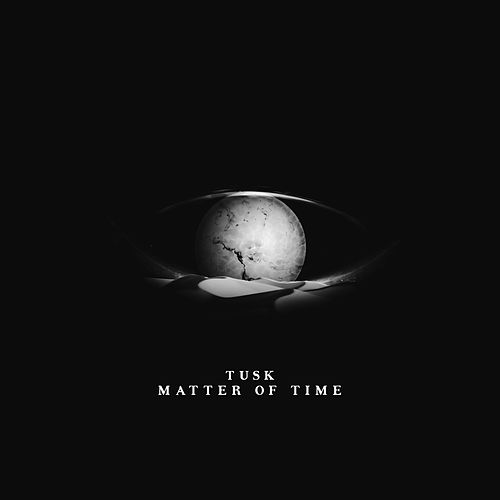 Matter of Time by Tusk