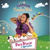 Turminha da Cristina Mel: Para Brincar e Aprender de Cristina Mel
