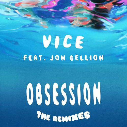 Obsession (feat. Jon Bellion) (The Remixes) von Vice