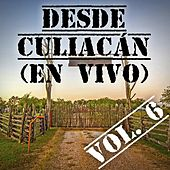 Desde Culiacán Vol. 6 (En Vivo) de Various Artists