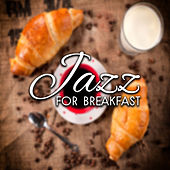 Jazz for Breakfast – Lazy Morning, Black Coffee, Pure Relaxation, Instrumental Jazz, Soft Piano by Relaxing Instrumental Jazz Ensemble