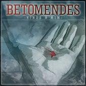 Vinde a Mim by Beto Mendes
