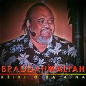 Keiki O Ka Aina by Braddah Waltah