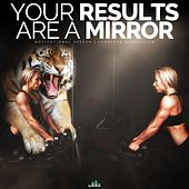 Your Results Are a Mirror (Motivational Speech) de Fearless Motivation