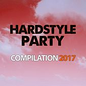 Hardstyle Party Compilation 2017 by Various Artists