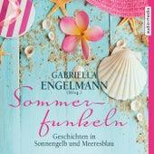 Sommerfunkeln - Geschichten in Sonnengelb und Meeresblau by Gabriella Engelmann