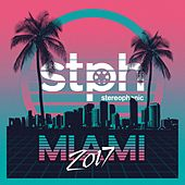 Stereophonic Miami 2017 - EP by Various Artists