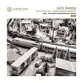 Top Of The Hill / Whitechapel's Groove - Single by Alex Dimou