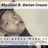 You Gonna Make It (feat. Darian Crouse) by AbysSoul