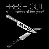 Fresh Cut Must Haves of the year de Various Artists