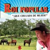 ¡Que Chulada de Mujer! by Roi Popular