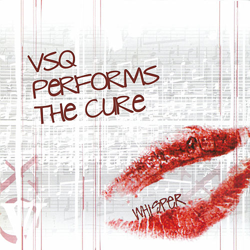 Whisper: The String Quartet Tribute To The Cure von The Cure