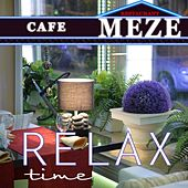 Cafe Meze Relax Time - EP van Various Artists