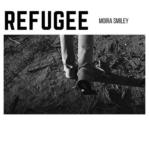 Refugee by Moira Smiley