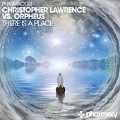 There Is A Place by Christopher Lawrence