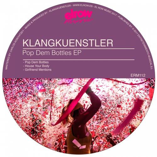 Pop Dem Bottles - Single von Klangkuenstler