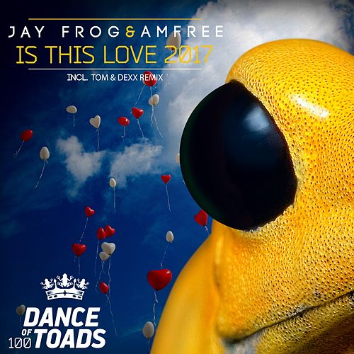 Is This Love 2017 by Jay Frog