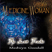 Medicine Woman - the Lost Tracks de Medwyn Goodall