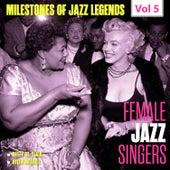 Milestones of Jazz Legends - Female Jazz Singers, Vol. 5 by Various Artists