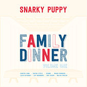 Family Dinner Vol. 1 de Snarky Puppy