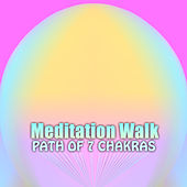 Meditation Walk, Path of 7 Chakras de Mindful Meditation