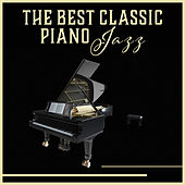 The Best Classic Piano Jazz by Piano Jazz Background Music Masters