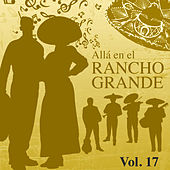 Allá en el Rancho Grande (Vol. 17) de Various Artists