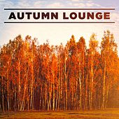 Autumn Lounge by Various Artists