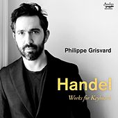 Handel: Works for keyboard by Philippe Grisvard