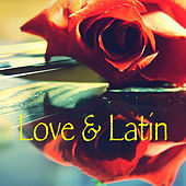 Love & Latin by Various Artists