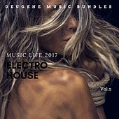 Electro House Music Life 2017, Vol. 2 - EP by Various Artists