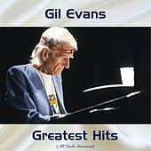 Gil Evans Greatest Hits (Remastered 2017) von Gil Evans