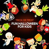 Trick or Treat Fun Halloween for Kids by Various Artists