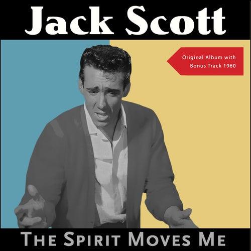 The Spirit Moves Me (Original Album with Bonus Track - 1960) de Jack Scott