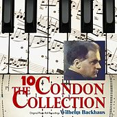 The Condon Collection, Vol. 10: Original Piano Roll Recordings de Wilhelm Backhaus