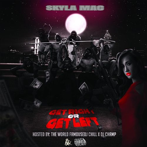 Get Right or Get Left by Skyla Mac