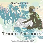 Tropical Soundfiles by Simon Lazarú