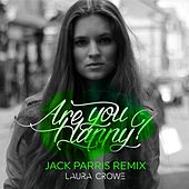 Are You Happy? (Jack Parris Remix) by Laura Crowe