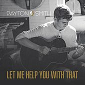 Let Me Help You With That by Payton Smith