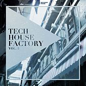 Tech House Factory, Vol. 5 by Various Artists