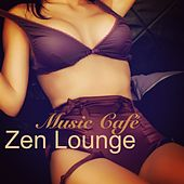 Zen Lounge Music Café – Sensual Nightlife Smooth Jazz Lounge Music de Various Artists