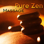 Pure Zen Massage – Relaxing Music for Massage Therapy, Wellness, Yoga, Zen, New Age de Zen Meditation and Natural White Noise and New Age Deep Massage