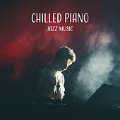 Chilled Piano Jazz Music – Calming Piano Bar, Smooth Songs to Relax, Jazz Music to Rest von Gold Lounge