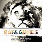 Reggae For Jesus by Rafa Gomes