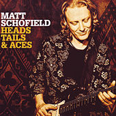Heads, Tails And Aces by Matt Schofield