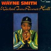 Wicked Inna Dance Hall by Wayne Smith (Reggae)