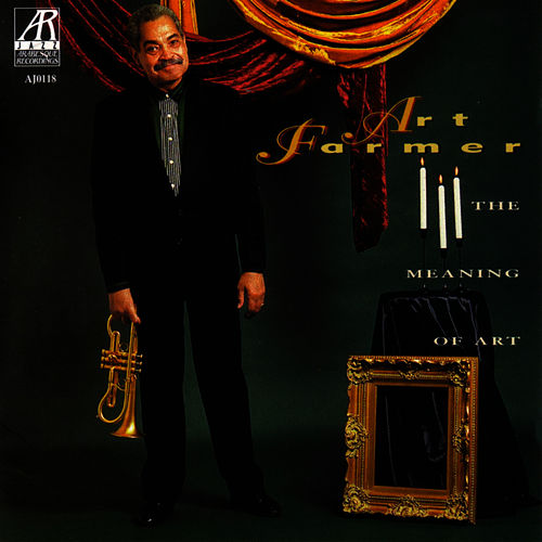 The Meaning Of Art by Art Farmer