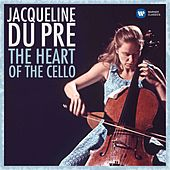 The Heart of the Cello by Jacqueline Du Pré