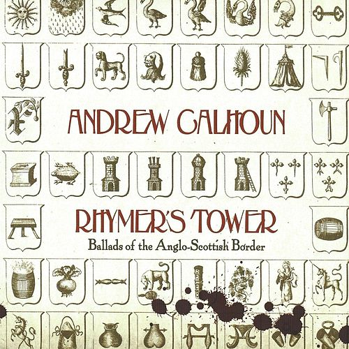 Rhymer's Tower: Ballads of the Anglo-Scottish Border by Andrew Calhoun