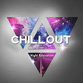 Chillout Night Relaxation – Relaxing Chill Out Music, Sensual Vibes, Ambient, Summer Night Session by Relaxation - Ambient